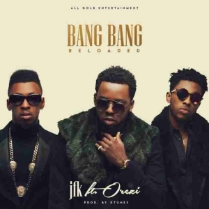 JFK - Bang Bang (Reloaded) Ft. Orezi